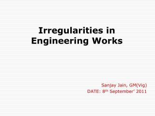 Irregularities in Engineering Works