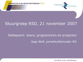 Stuurgroep RSD, 21 november 2007