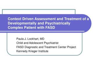 Paula J. Lockhart, MD Child and Adolescent Psychiatrist