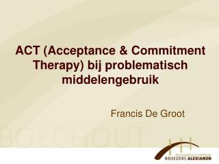 ACT (Acceptance & Commitment Therapy) bij problematisch middelengebruik