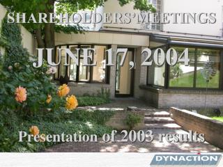 SHAREHOLDERS'MEETINGS JUNE 17, 2004
