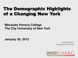 The Demographic Highlights of a Changing New York