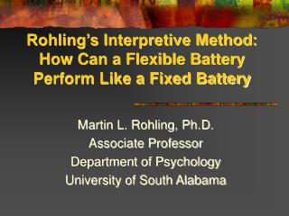 Rohling's Interpretive Method: How Can a Flexible Battery Perform Like a Fixed Battery