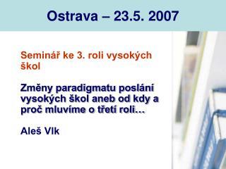 Ostrava � 23.5. 2007
