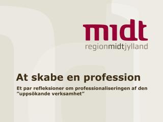 At skabe en profession
