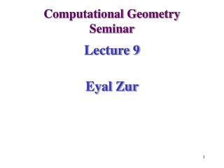 Computational Geometry Seminar