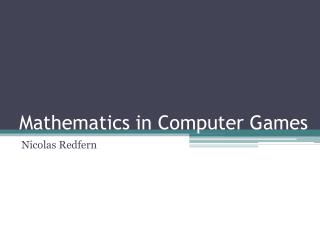 Mathematics in Computer Games