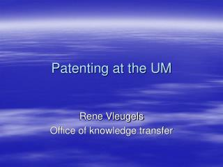 Patenting at the UM