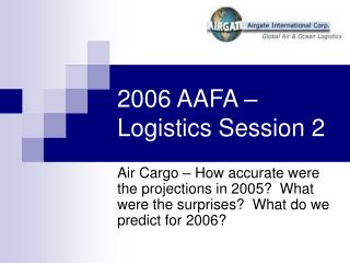 2006 AAFA � Logistics Session 2