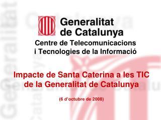 Impacte de Santa Caterina a les TIC de la Generalitat de Catalunya (6 d'octubre de 2008)