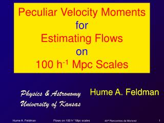 Flows on 100 h -1  Mpc scales