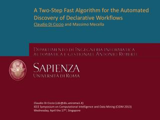 A Two-Step Fast Algorithm for the Automated Discovery of Declarative Workflows
