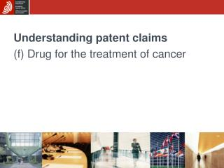 Understanding patent claims (f) Drug for the treatment of cancer
