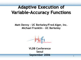 Adaptive Execution of           Variable-Accuracy Functions