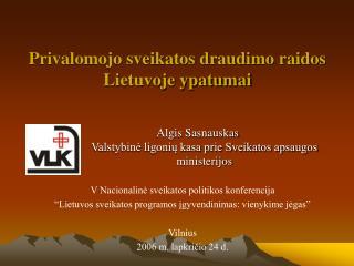 Privalomojo sveikatos draudimo raidos Lietuvoje ypatumai