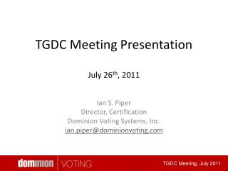 TGDC Meeting Presentation July 26 th , 2011