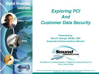 The Midwest�s Leading Supplier of Digital Recording Solutions for Voice, Video & Data