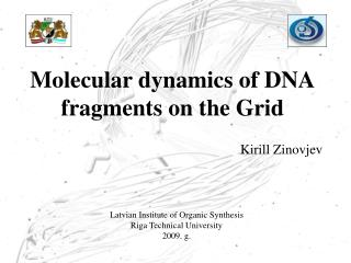 Molecular dynamics of DNA fragments on the Grid