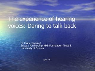 The experience of hearing voices: Daring to talk back