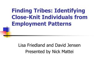 Finding Tribes: Identifying Close-Knit Individuals from Employment Patterns