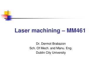 Laser machining  – MM461