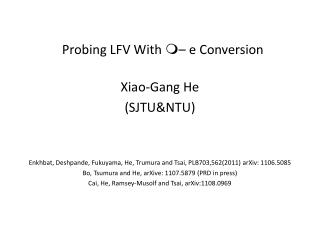 Probing LFV With  m – e Conversion