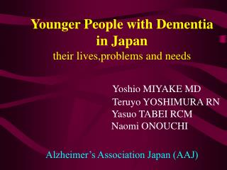 Short History Younger people with dementia and AAJ