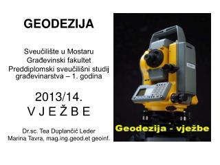 GEODEZIJA Sveučilište u Mostaru Građevinski fakultet