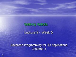 Walking Robots  Lecture 9 - Week 5