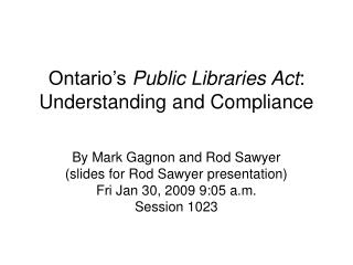 Ontario s Public Libraries Act:  Understanding and Compliance