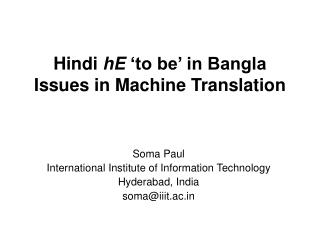 Hindi  hE  'to be' in Bangla Issues in Machine Translation