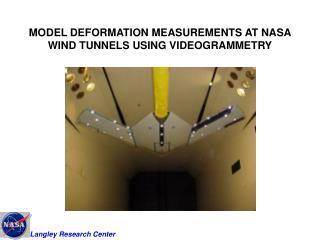 MODEL DEFORMATION MEASUREMENTS AT NASA WIND TUNNELS USING VIDEOGRAMMETRY
