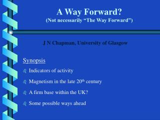 A Way Forward Not necessarily  The Way Forward