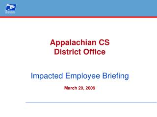 Appalachian CS  District Office  Impacted Employee Briefing March 20, 2009