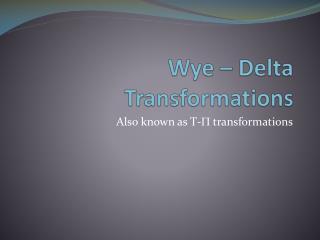 Wye  – Delta Transformations