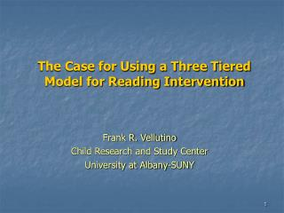 The Case for Using  a Three Tiered Model for Reading Intervention