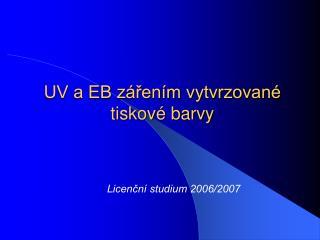 UV a EB z�?en�m vytvrzovan� tiskov� barvy