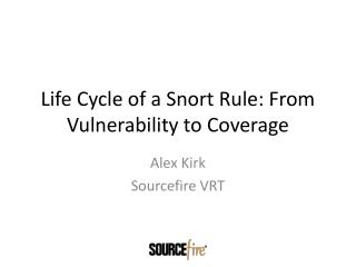 Life Cycle of a Snort Rule: From Vulnerability to Coverage