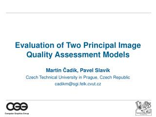 Evaluation of Two Principal Image Quality Assessment Models