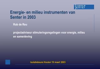 Energie- en milieu instrumenten van  Senter in 2003
