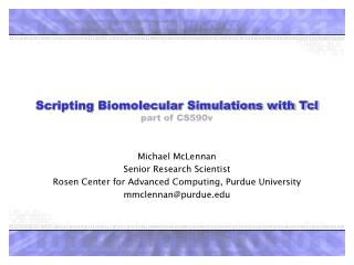 Scripting Biomolecular Simulations with Tcl part of CS590v