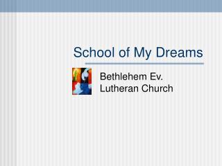 School of My Dreams