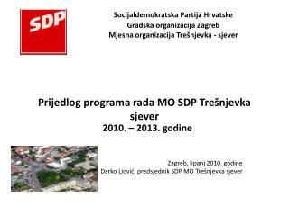 2010. – 2013. godine Zagreb, lipanj 2010. godine