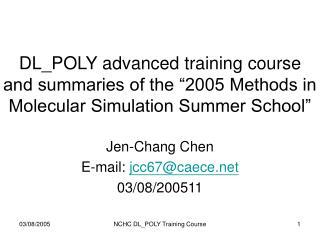 Jen-Chang Chen E-mail:  jcc67@caece 03/08/2005 1 1