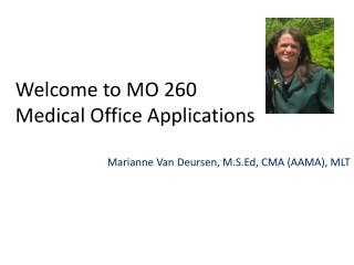 Welcome to MO 260 Medical Office Applications