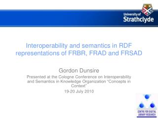 Interoperability and semantics in RDF representations of FRBR, FRAD and FRSAD