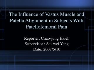 The Influence of Vastus Muscle and Patella Alignment in Subjects With Patellofemoral Pain