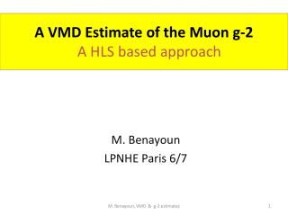 A VMD  Estimate  of the Muon g-2  A HLS  based approach