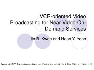 VCR-oriented Video Broadcasting for Near Video-On-Demand Services