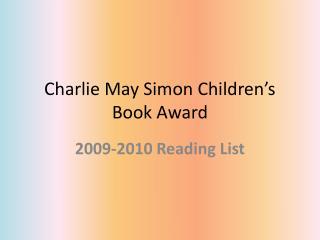 Charlie May Simon Children s Book Award